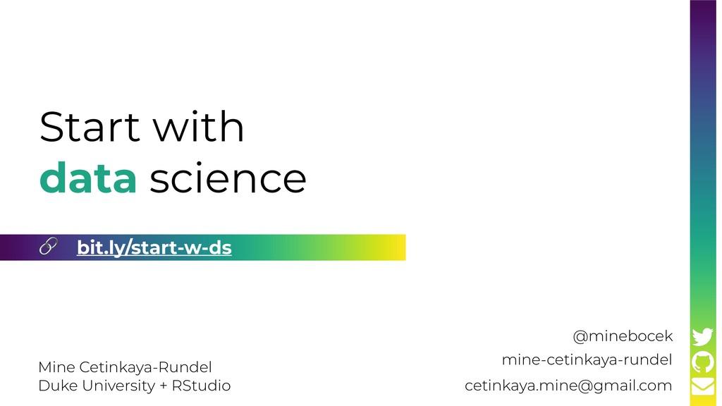 Start with data science mine-cetinkaya-rundel c...