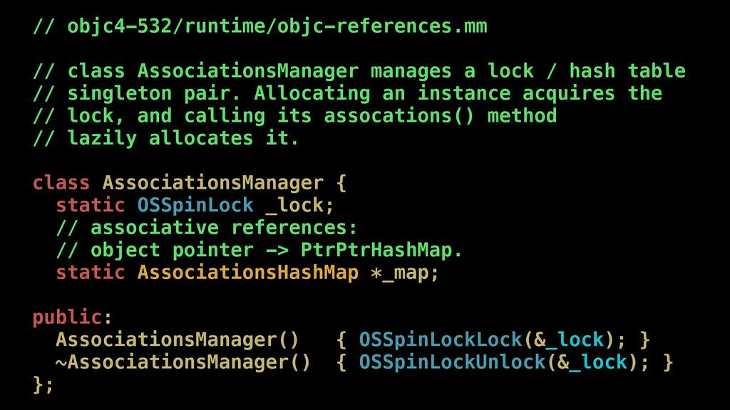 // objc4-532/runtime/objc-references.mm  // c...