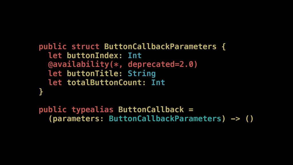 public struct ButtonCallbackParameters { let bu...