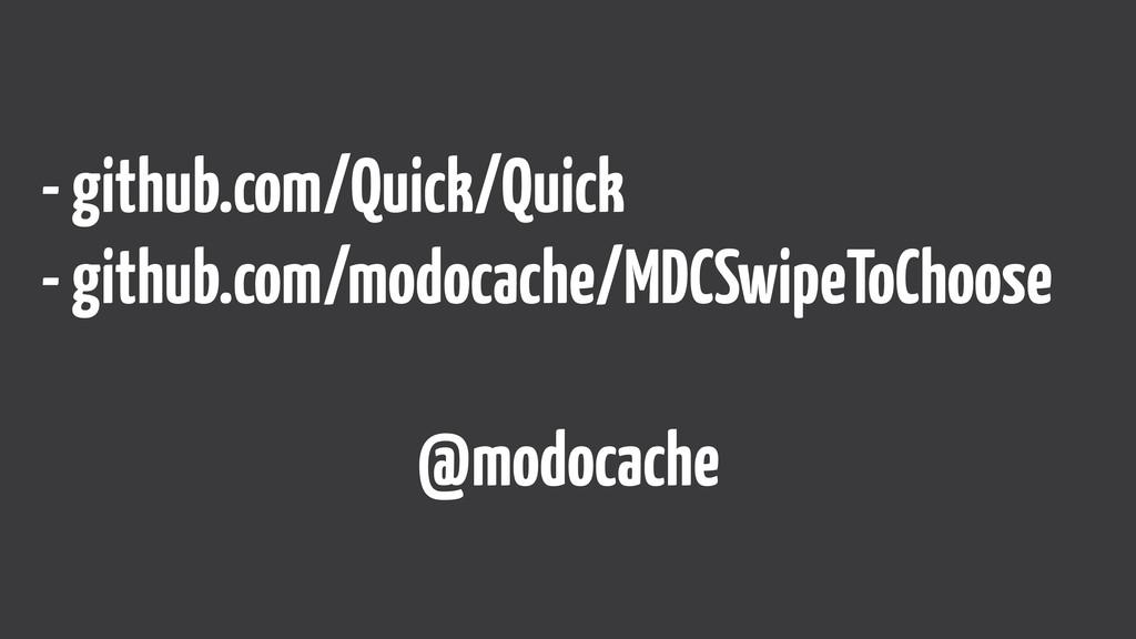 - github.com/Quick/Quick - github.com/modocach...