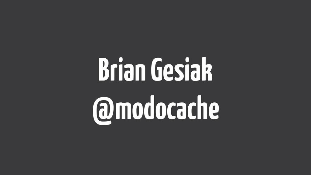 Brian Gesiak @modocache
