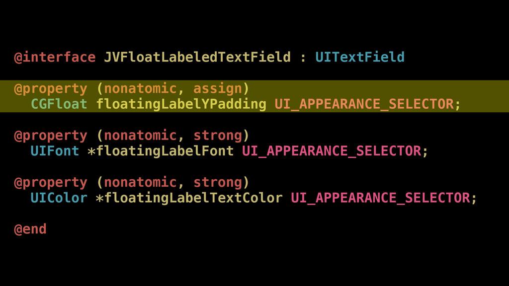 @interface JVFloatLabeledTextField : UITextFiel...