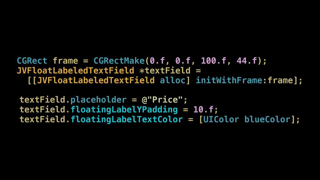 CGRect frame = CGRectMake(0.f, 0.f, 100.f, 44.f...