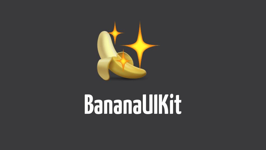 ✨ BananaUIKit