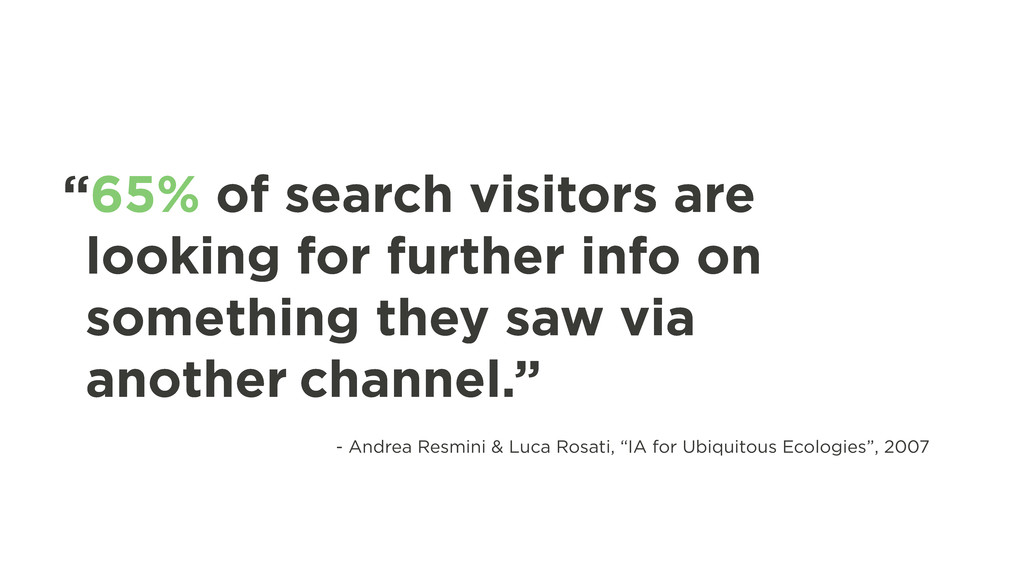 """""""65% of search visitors are looking for further..."""