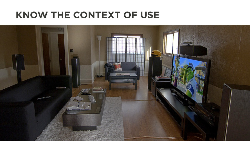 KNOW THE CONTEXT OF USE
