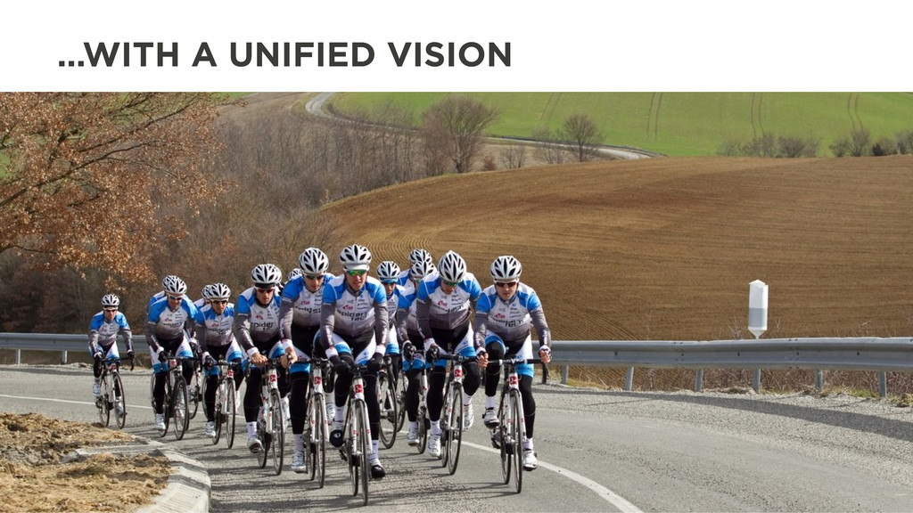 …WITH A UNIFIED VISION