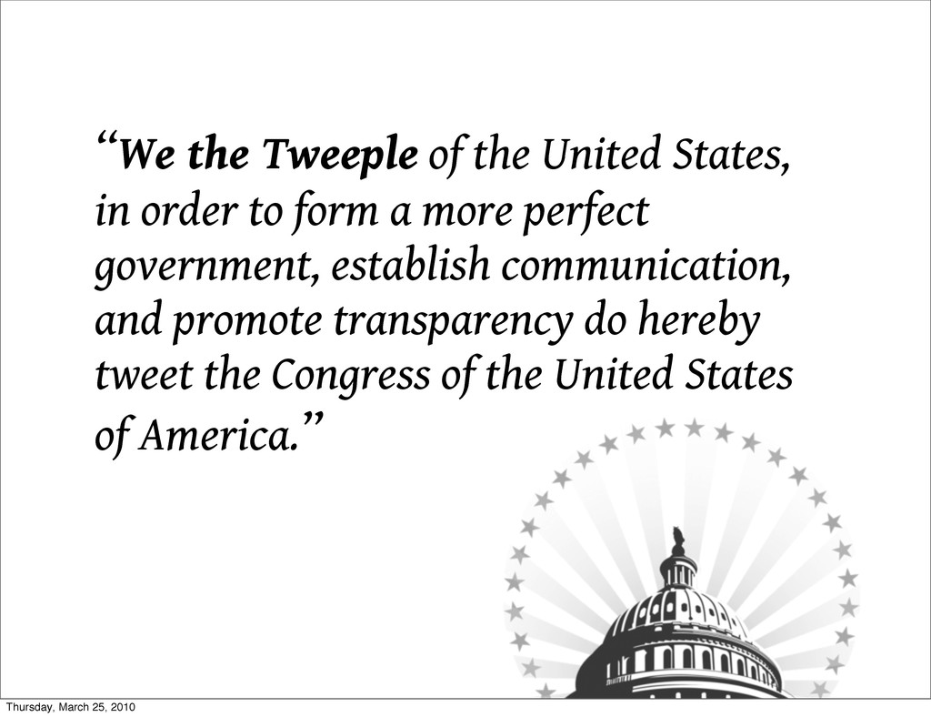 """We the Tweeple of the United States, in order ..."