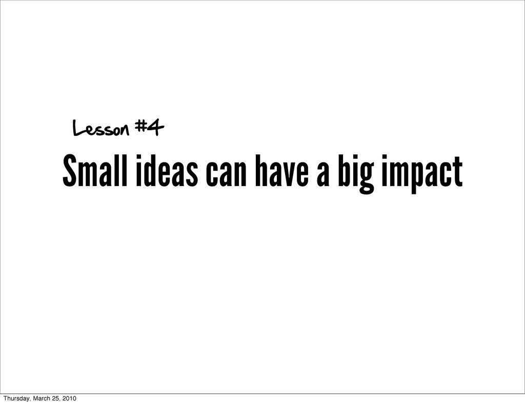 Small ideas can have a big impact Lesson #4 Thu...