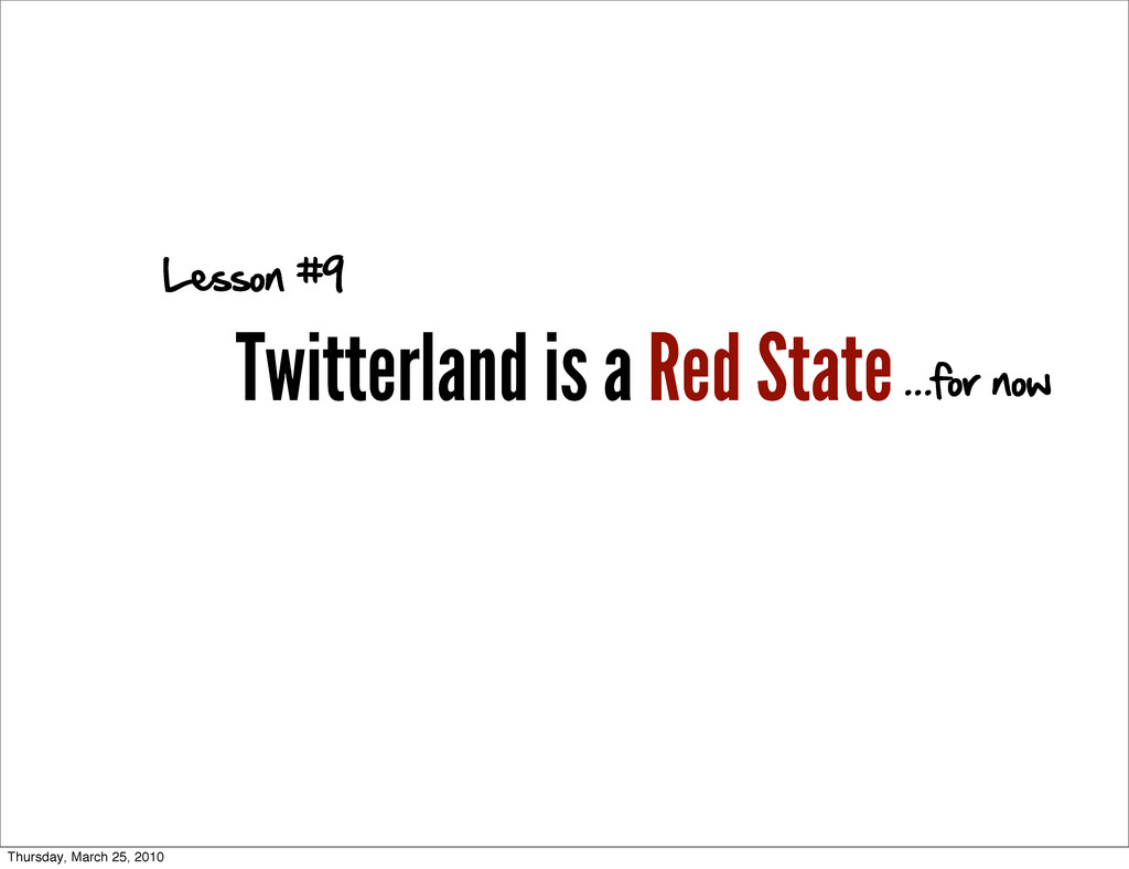 Twitterland is a Red State Lesson #9 ...for now...