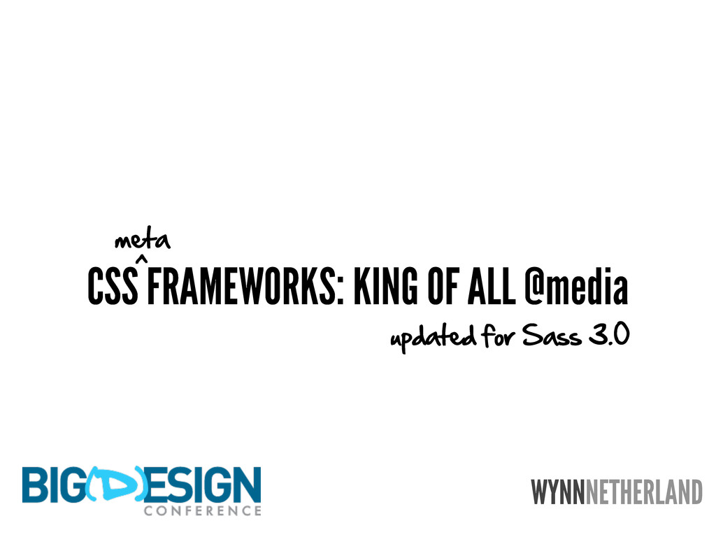 WYNNNETHERLAND CSS FRAMEWORKS: KING OF ALL @med...