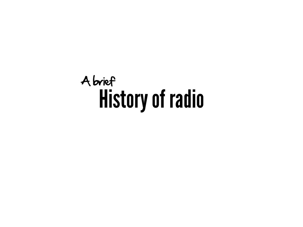History of radio A brief