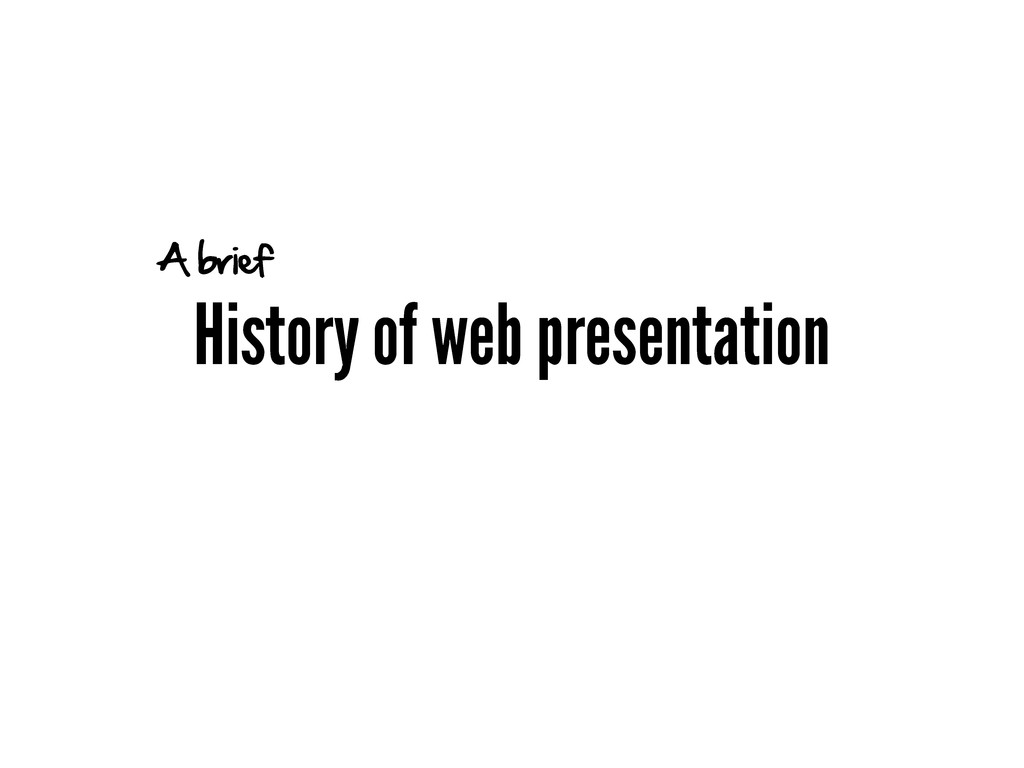 History of web presentation A brief