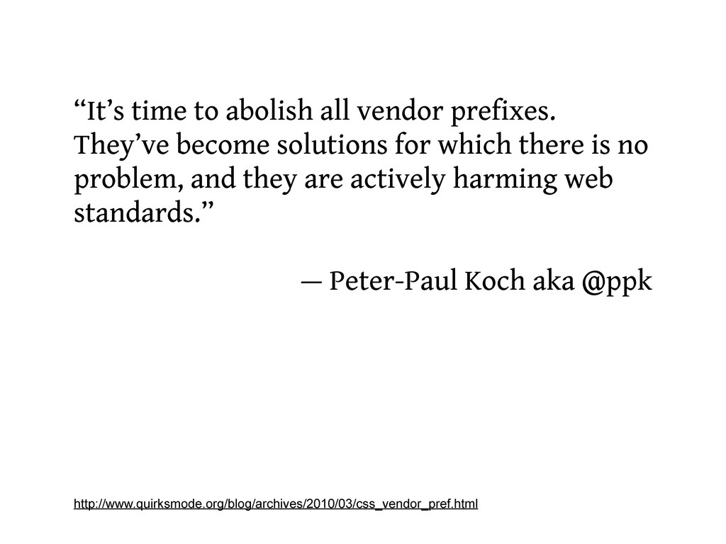 """""""It's time to abolish all vendor prefixes. They..."""