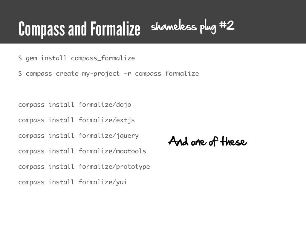 $ gem install compass_formalize $ compass creat...