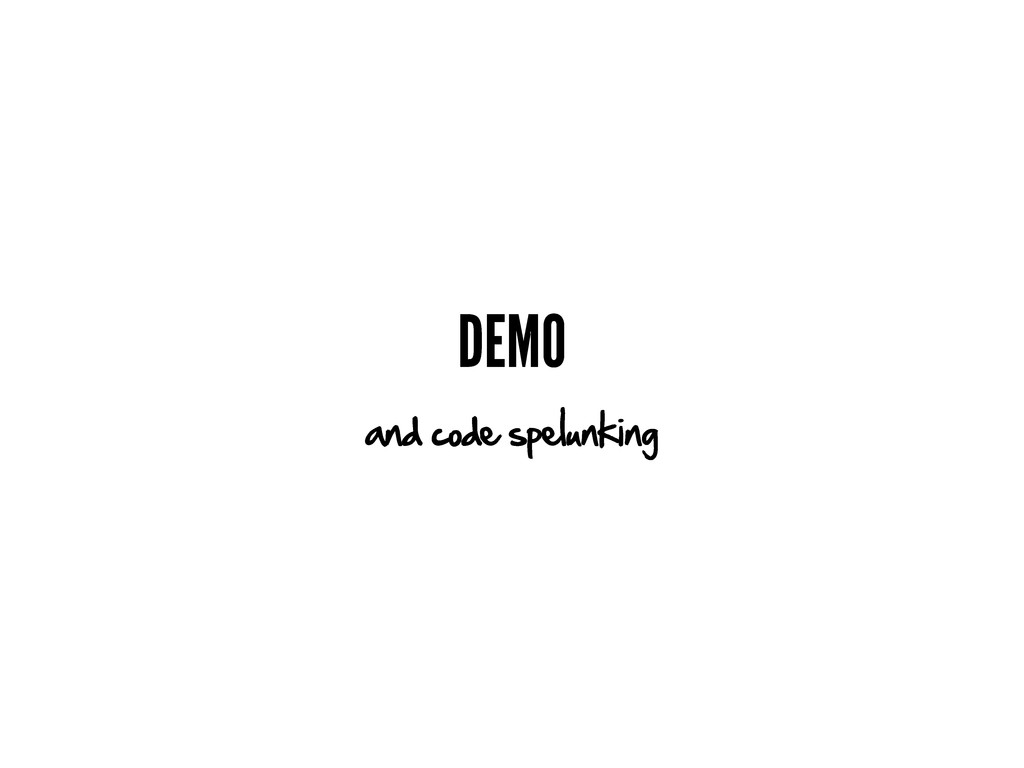 DEMO and code spelunking