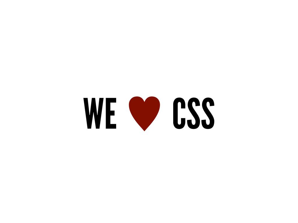 WE  CSS