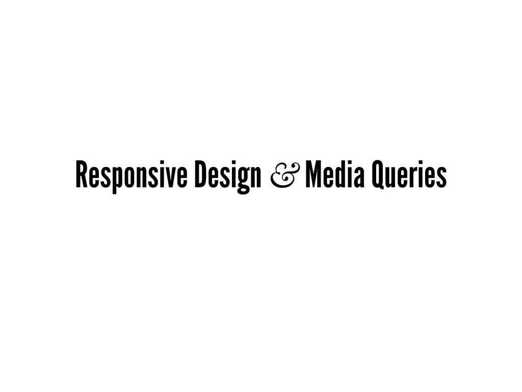 Responsive Design & Media Queries