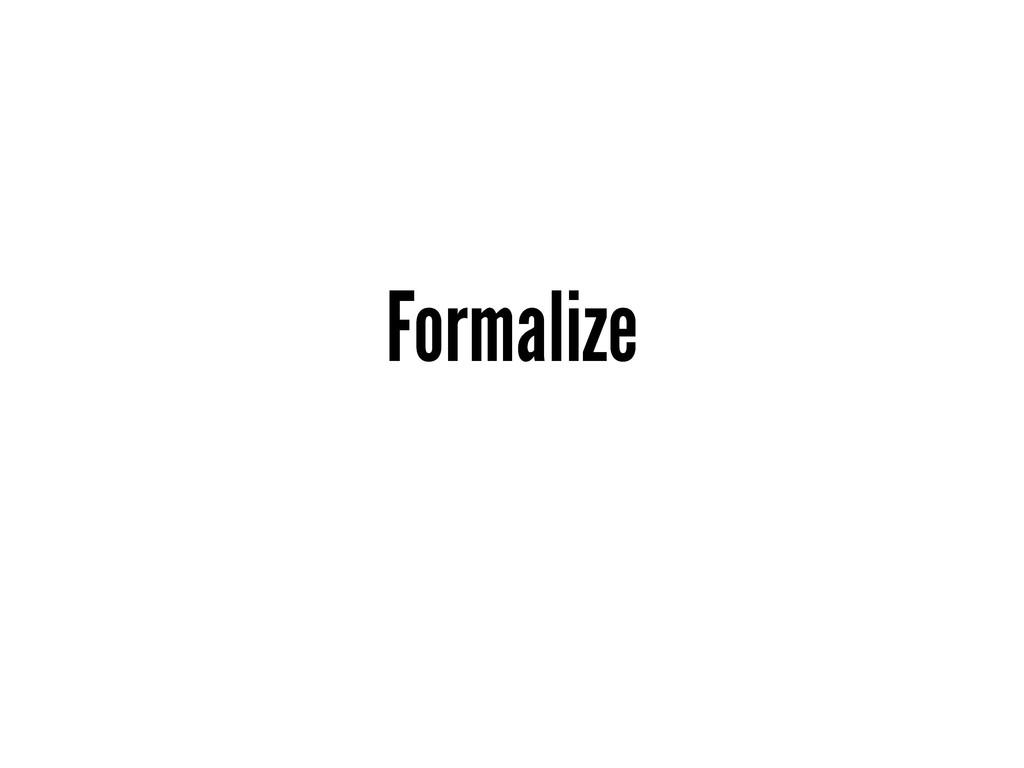 Formalize