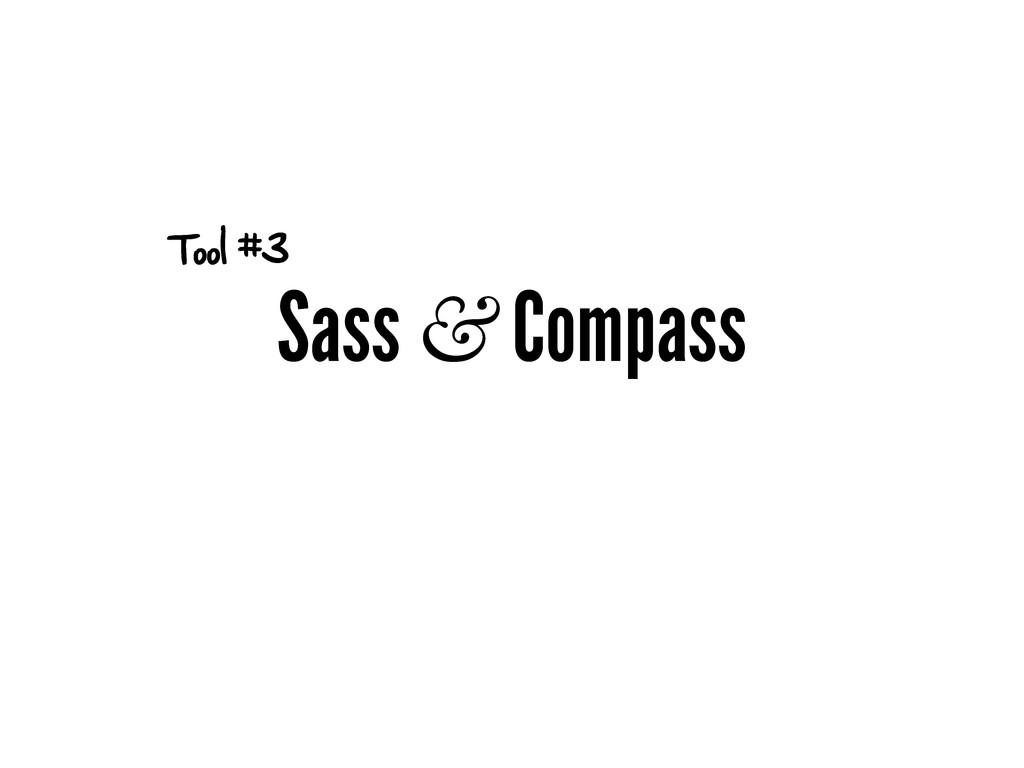 Sass & Compass Tool #3