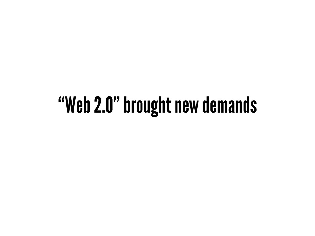 """Web 2.0"" brought new demands"