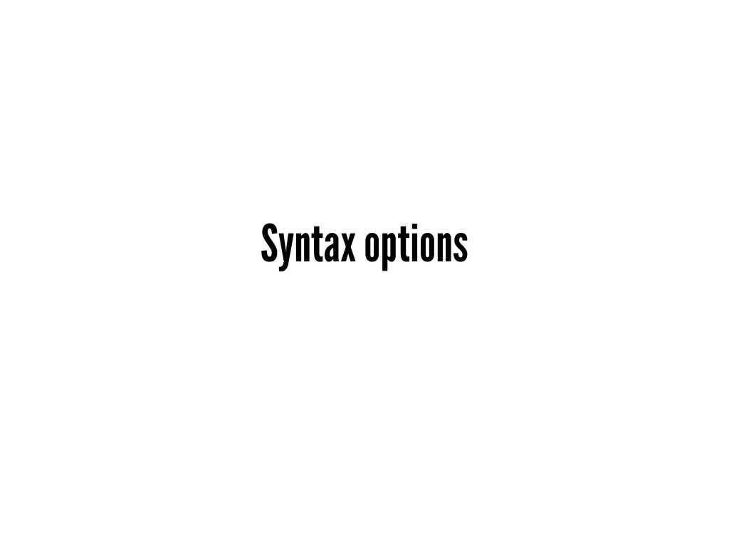 Syntax options