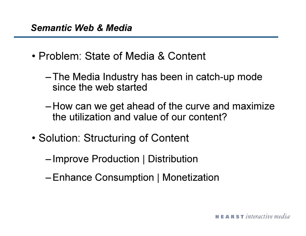 •  Problem: State of Media & Content – The Medi...