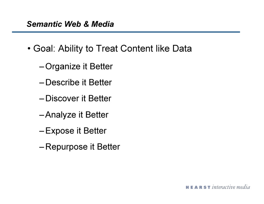 •  Goal: Ability to Treat Content like Data – O...