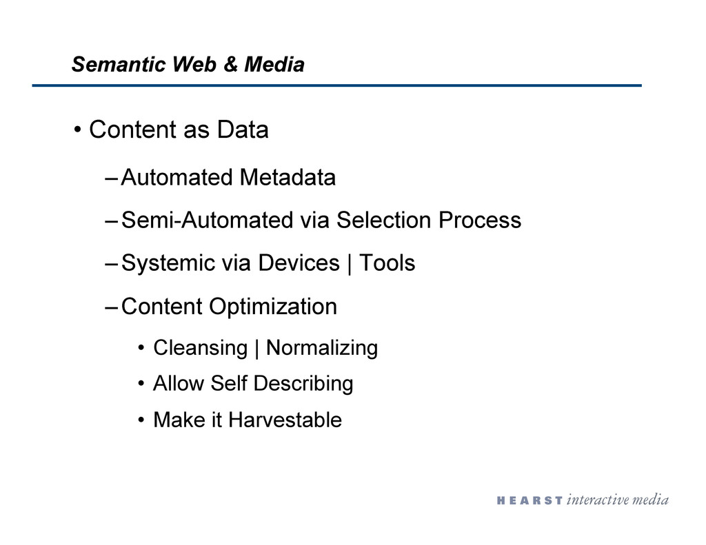 •  Content as Data – Automated Metadata – Semi-...