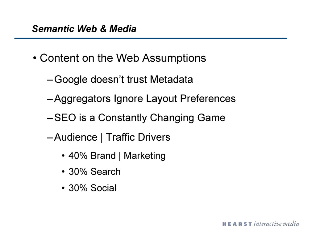 •  Content on the Web Assumptions – Google does...