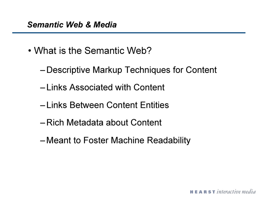 Semantic Web & Media •  What is the Semantic We...
