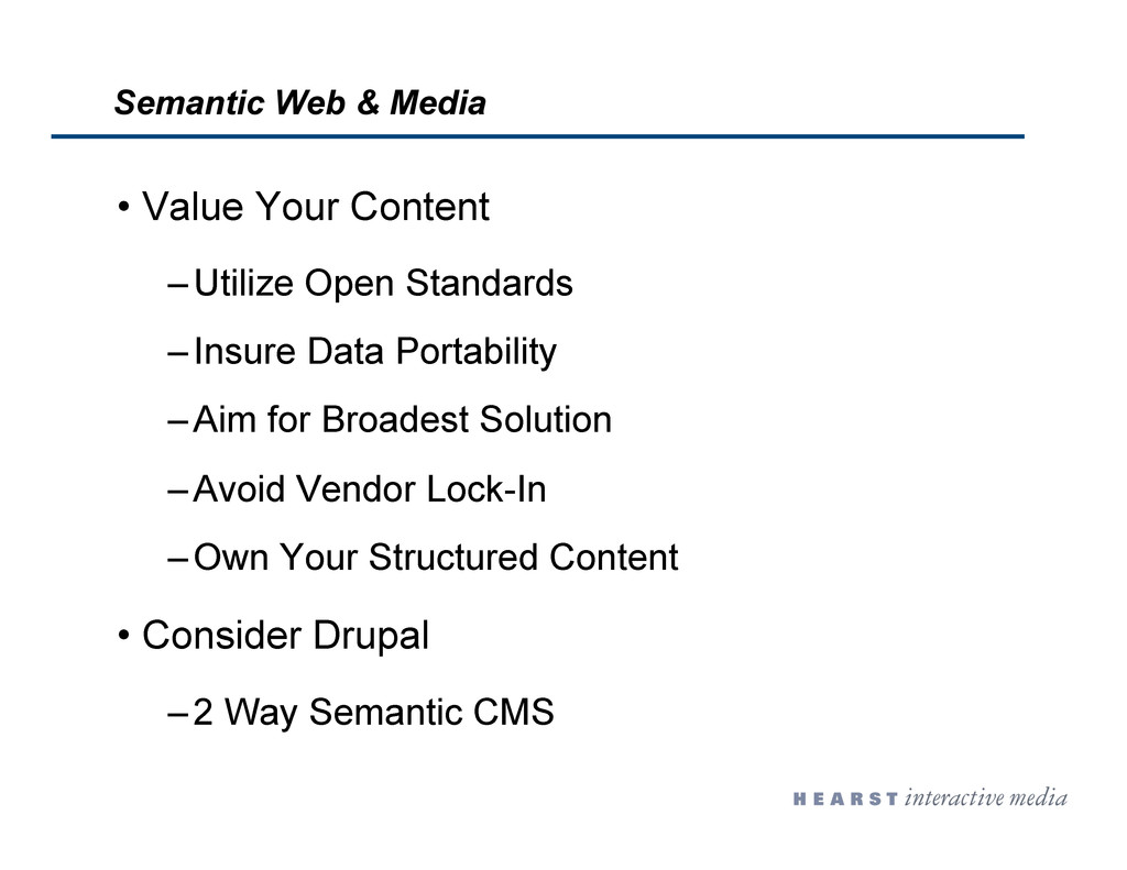 •  Value Your Content – Utilize Open Standards ...