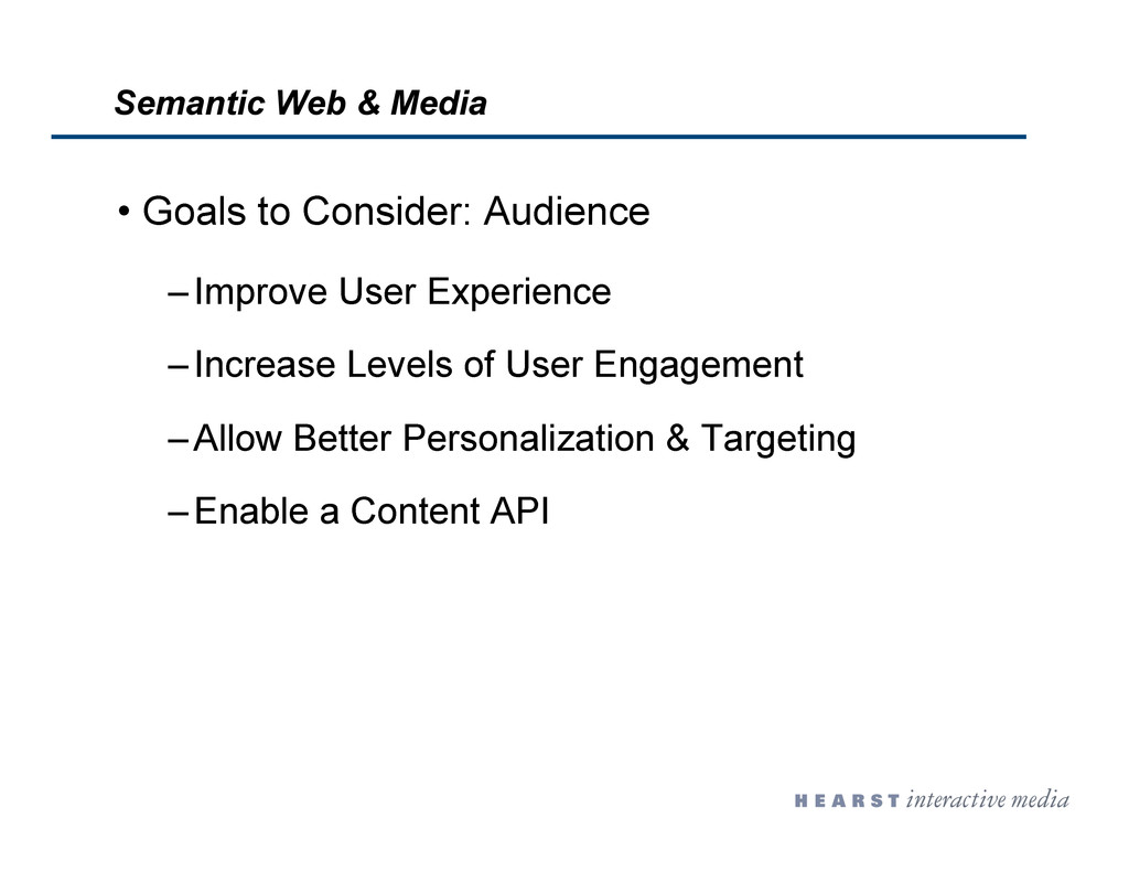 •  Goals to Consider: Audience – Improve User E...