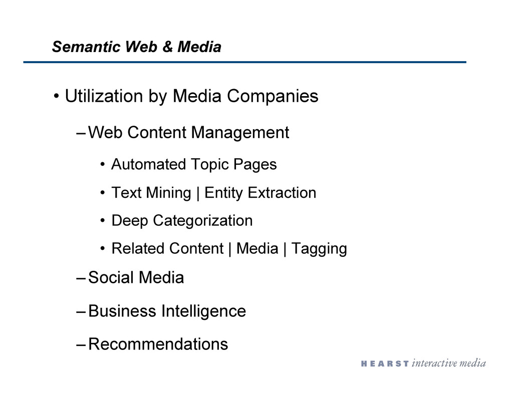 •  Utilization by Media Companies – Web Content...