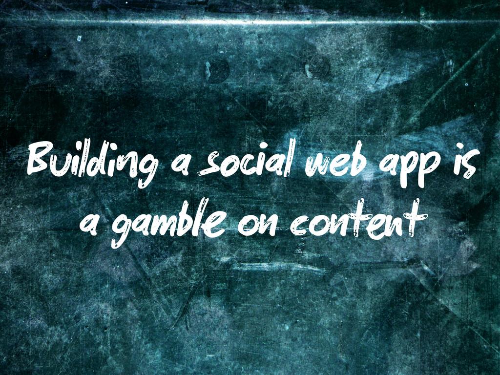 Build g a so al web a a gamb c t t