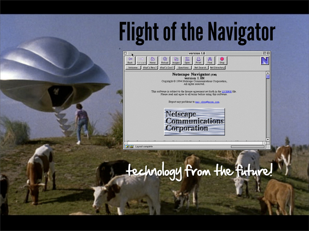 Flight of the Navigator technology from the fut...