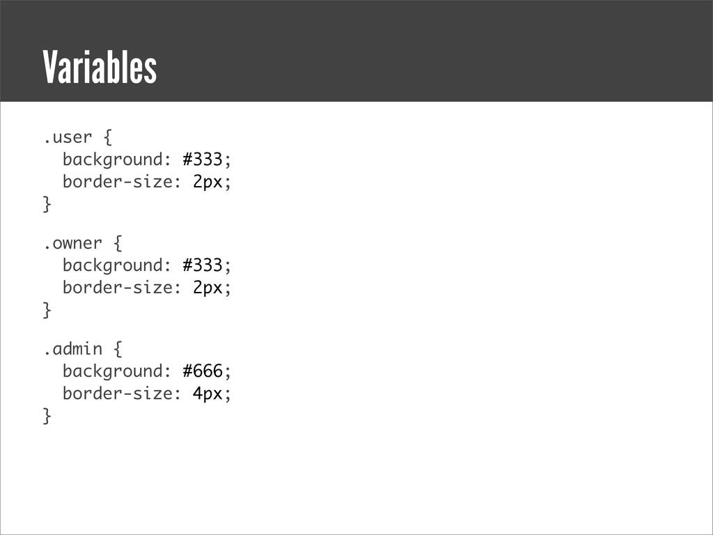 .user { background: #333; border-size: 2px; } ....