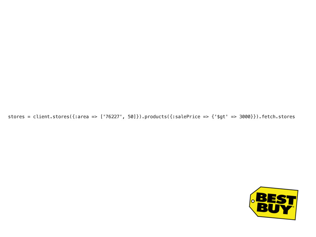 stores = client.stores({:area => ['76227', 50]}...
