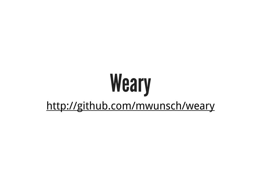 Weary http://github.com/mwunsch/weary