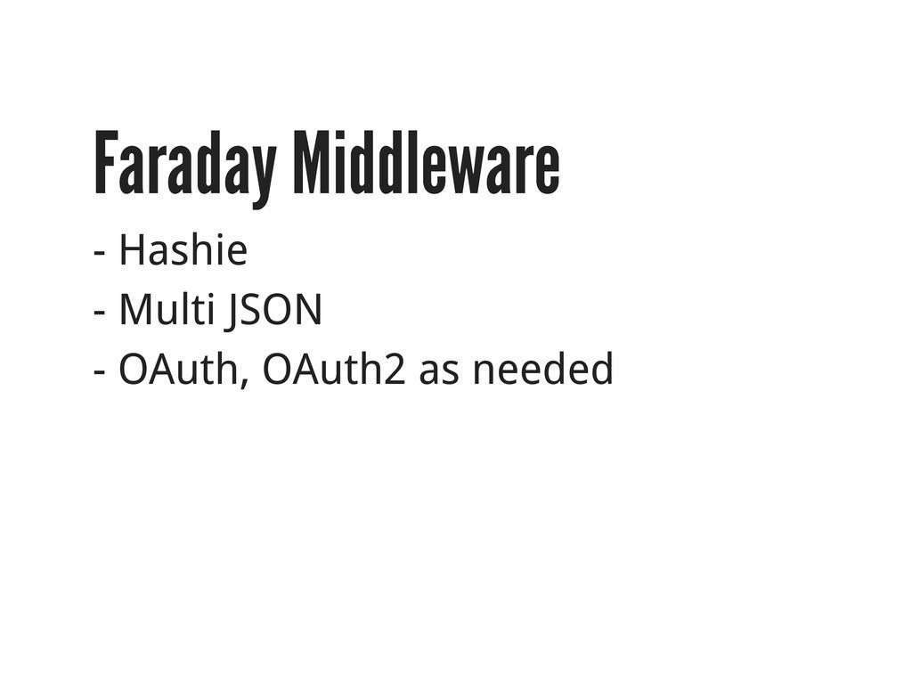 Faraday Middleware - Hashie - Multi JSON - OAut...