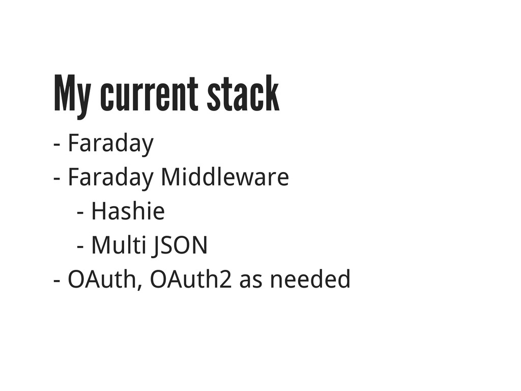 My current stack - Faraday - Faraday Middleware...