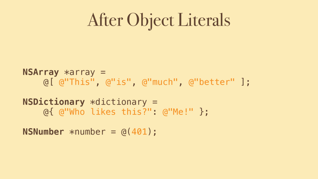 After Object Literals NSArray *array = 