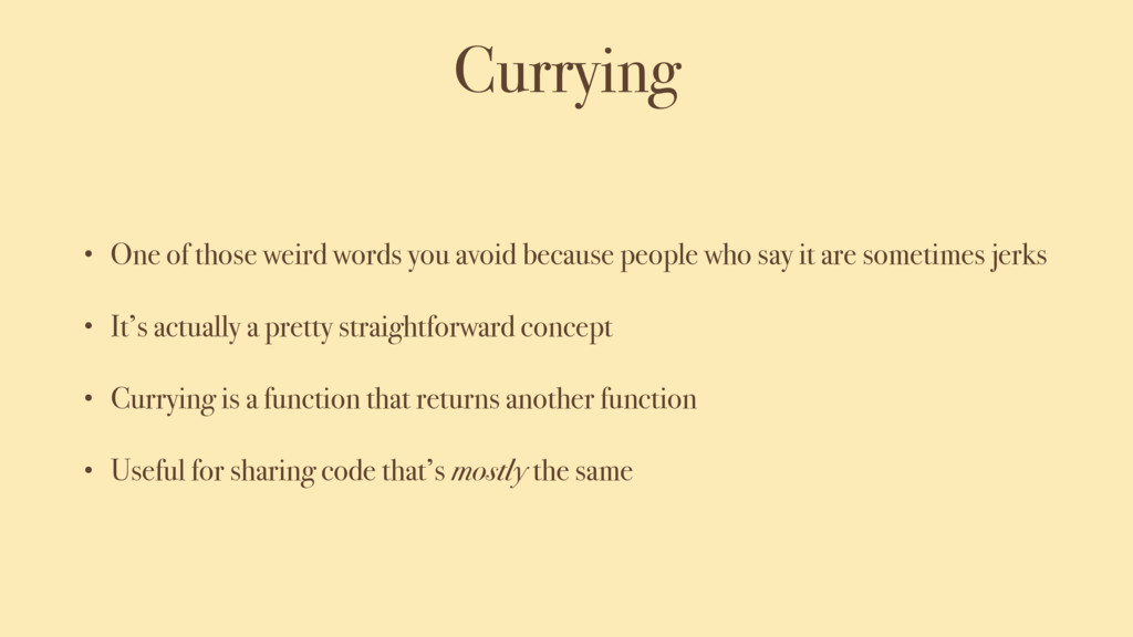 Currying • One of those weird words you avoid b...