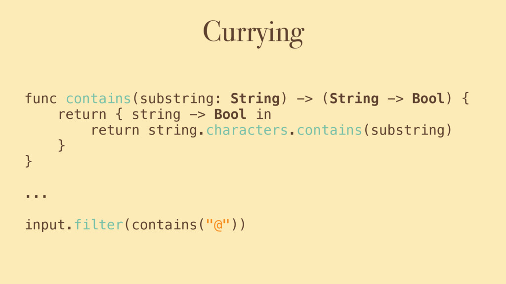 Currying func contains(substring: String) -> (S...