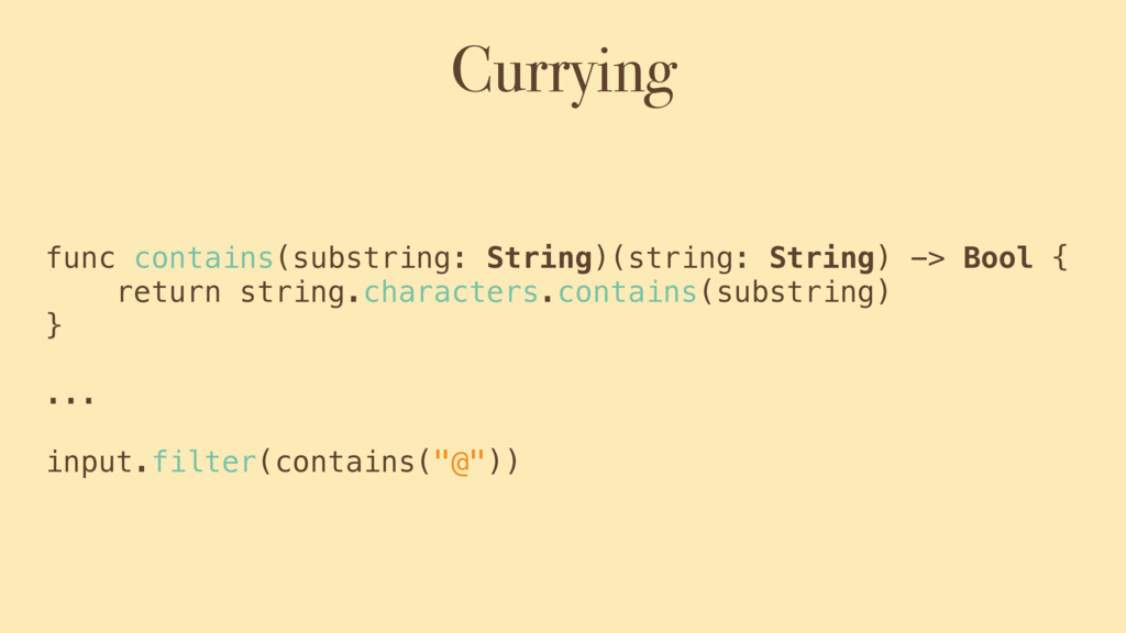 Currying func contains(substring: String)(strin...