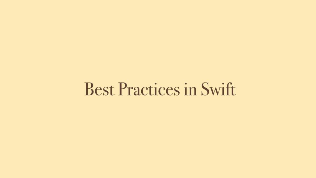 Best Practices in Swift