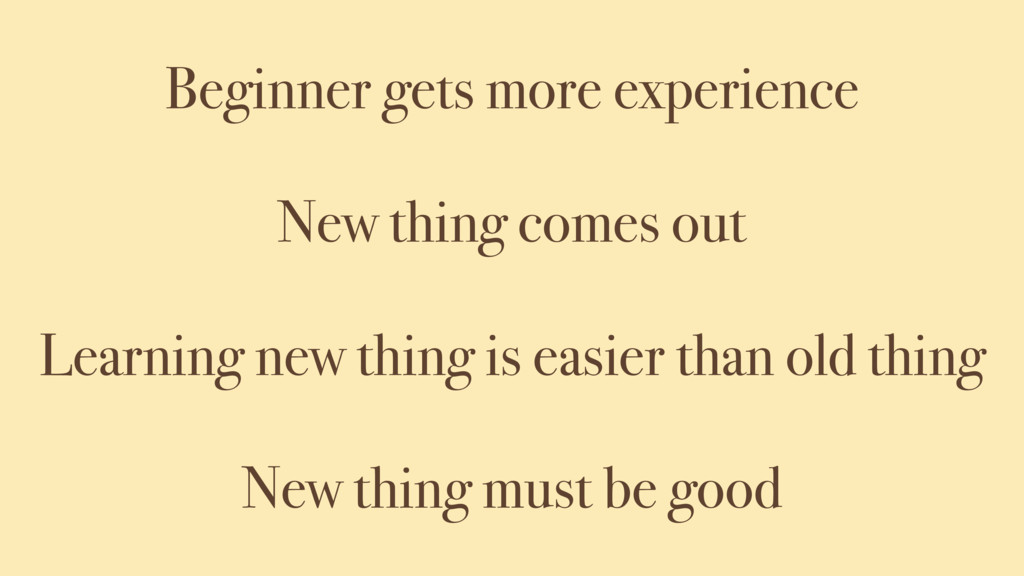 Beginner gets more experience New thing comes o...
