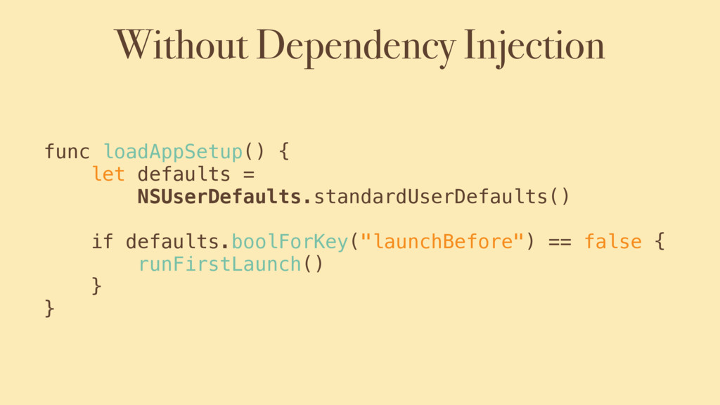 Without Dependency Injection func loadAppSetup(...