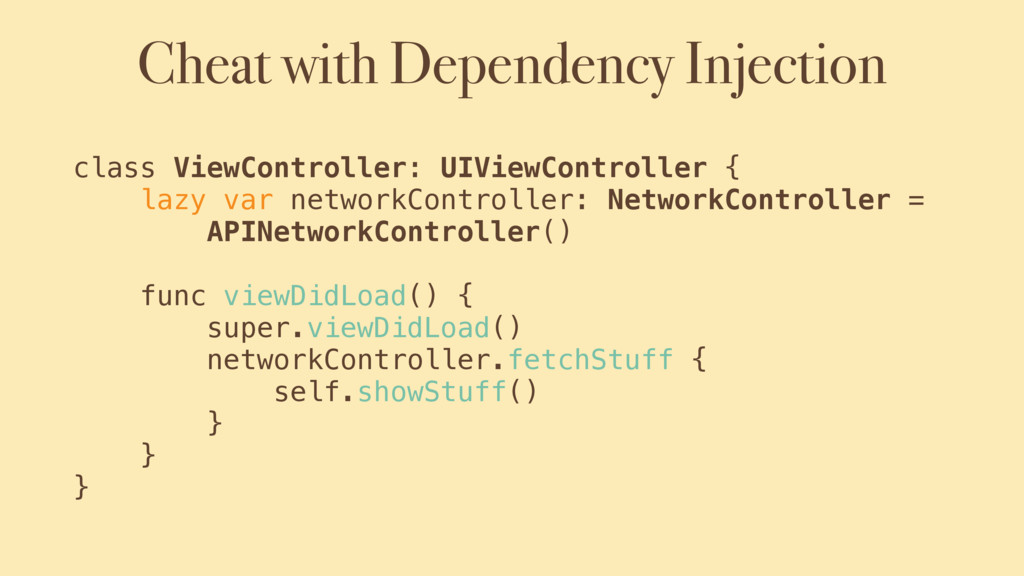 Cheat with Dependency Injection class ViewContr...