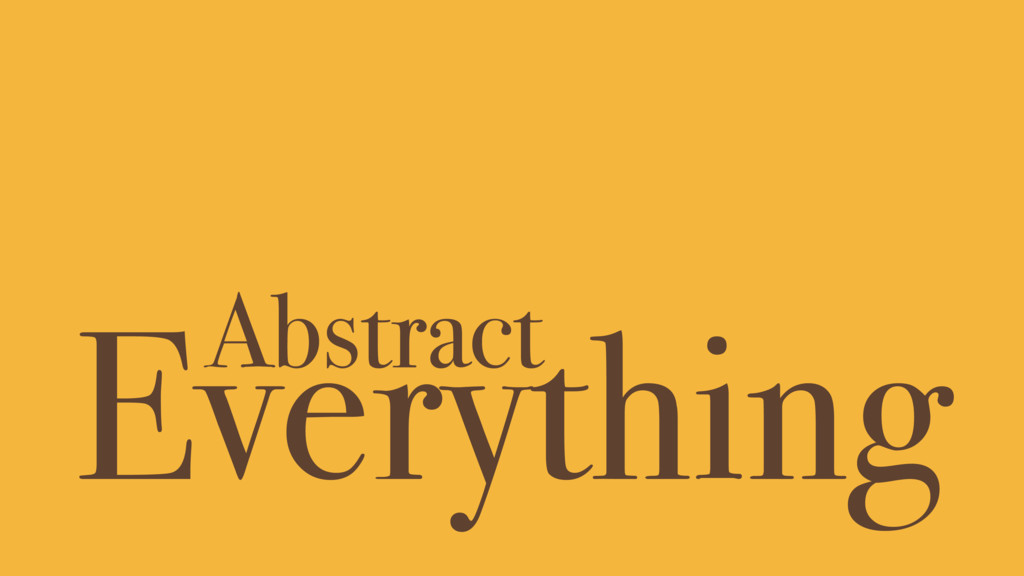 Everything Abstract